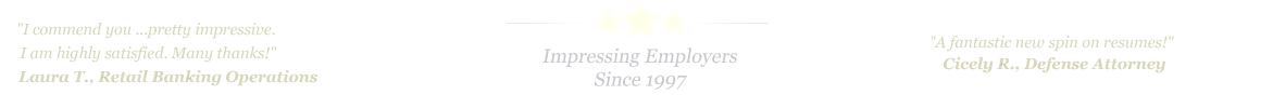 San Antonio Resume Service... IMPRESSING EMPLOYERS SINCE 1997!